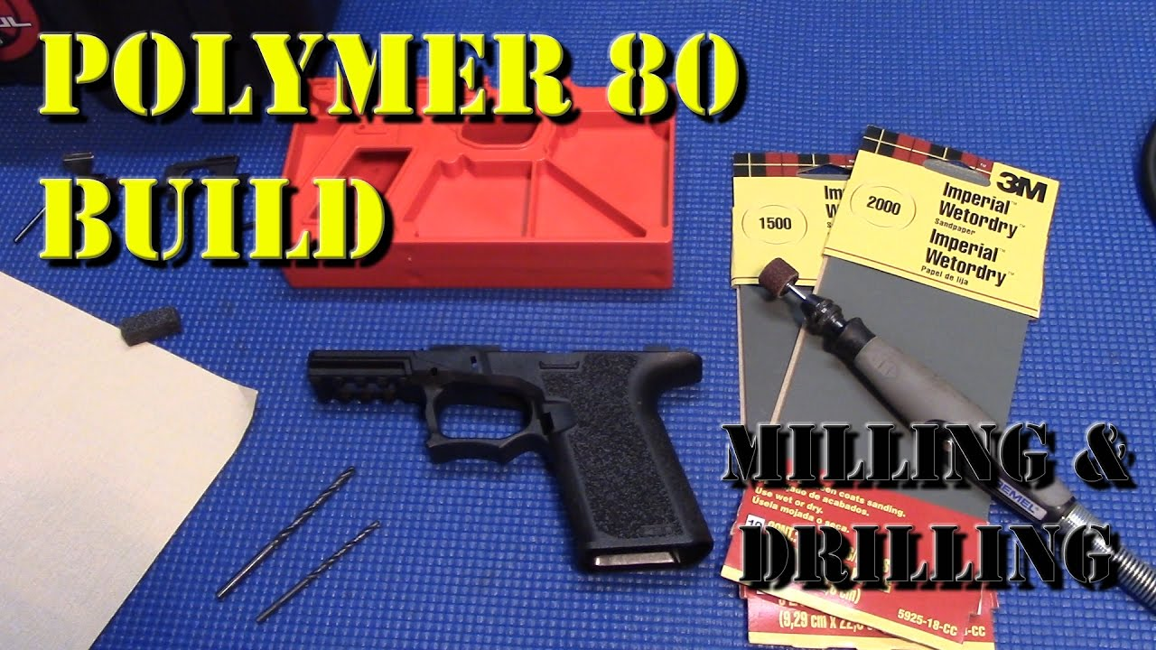 Polymer 80 PF940C Build - Part 1: Milling & Drilling