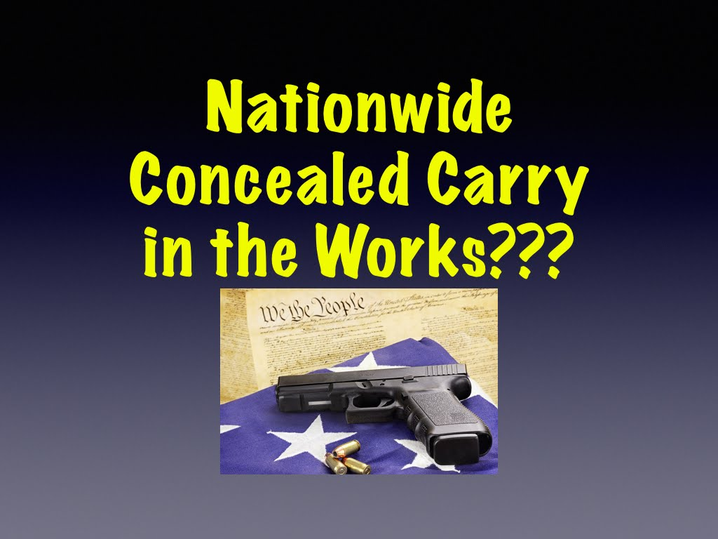 National Concealed Carry Reciprocity in the Works???