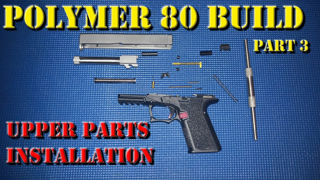 Polymer 80 PF940C Build - Part 3: Upper Parts Install
