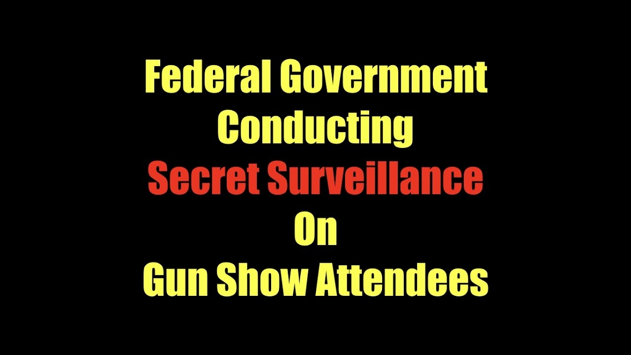 Feds Spying On Gun Show Attendees