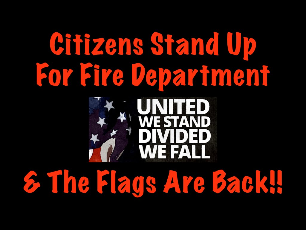 Citizens Stand Up & Get Flags Back For Fire Department