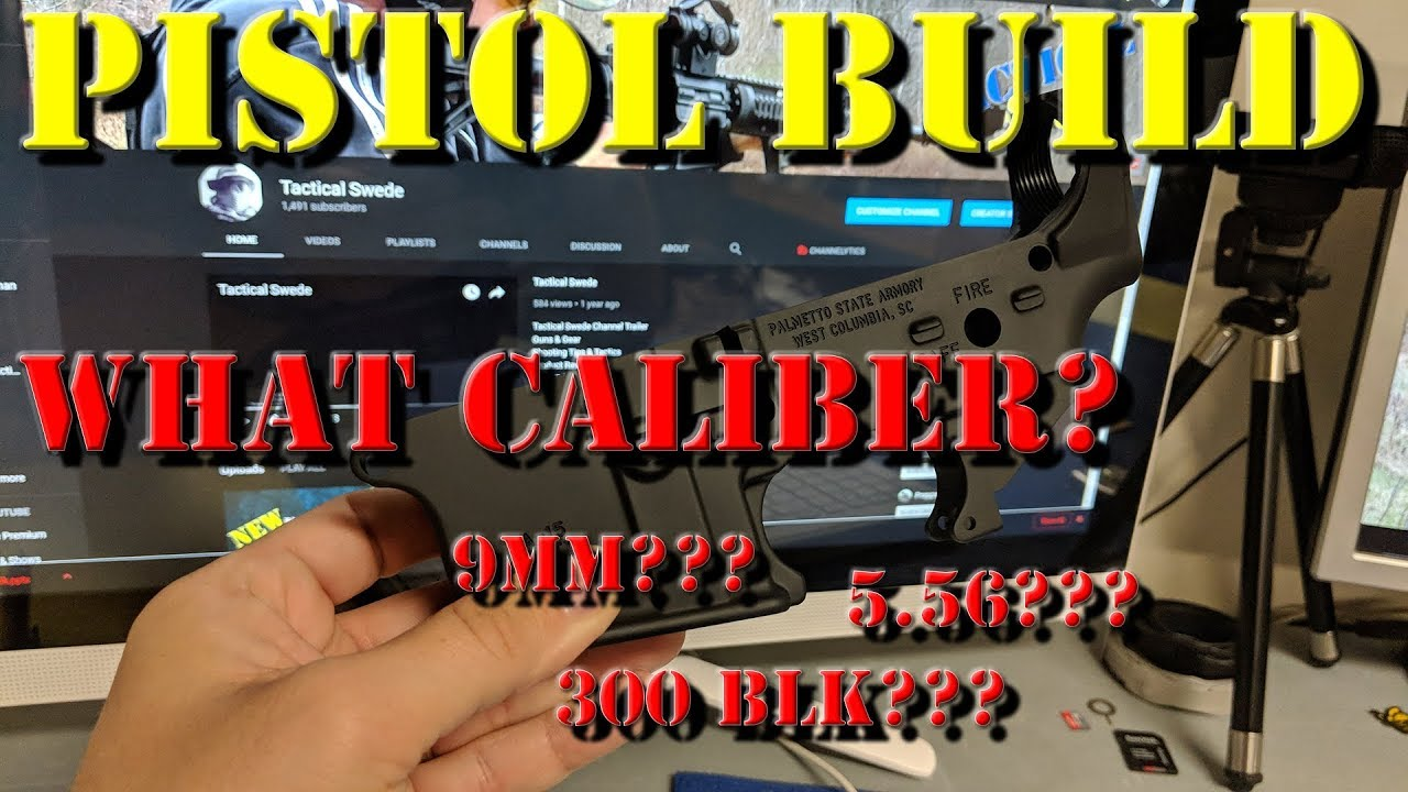 AR Pistol Project: What Caliber? 9mm,  5.56, or 300BLK?