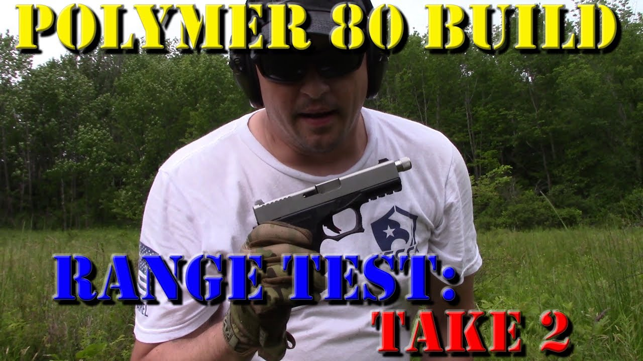 Polymer 80 PF940C Build: Range Test - Take 2