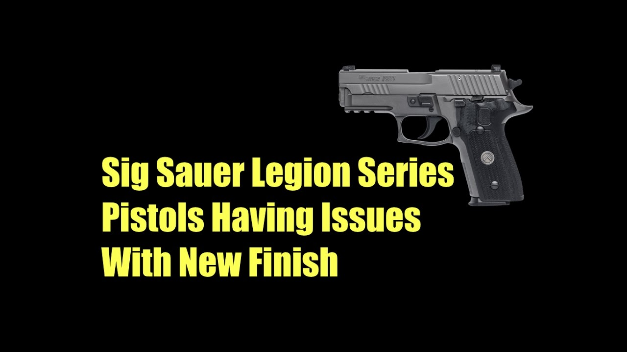 Sig Sauer PVD Finish Coming Off of Legion Series Pistols
