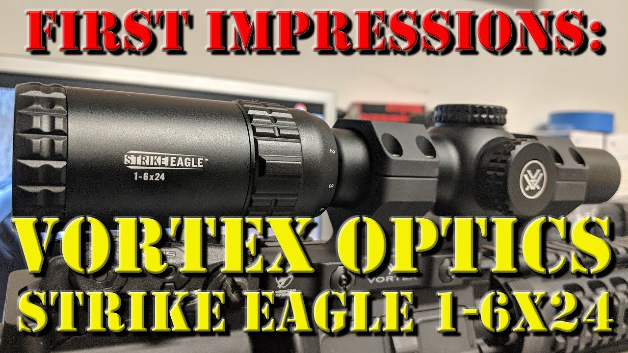 First Impressions: Vortex Optics Strike Eagle 1-6x24 Review