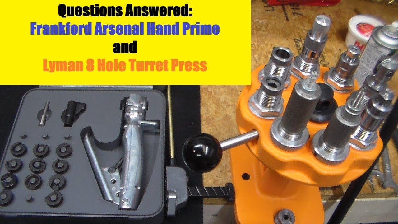 Questions Answered: Frankford Arsenal Hand Primer and Lyman 8 Turret Press