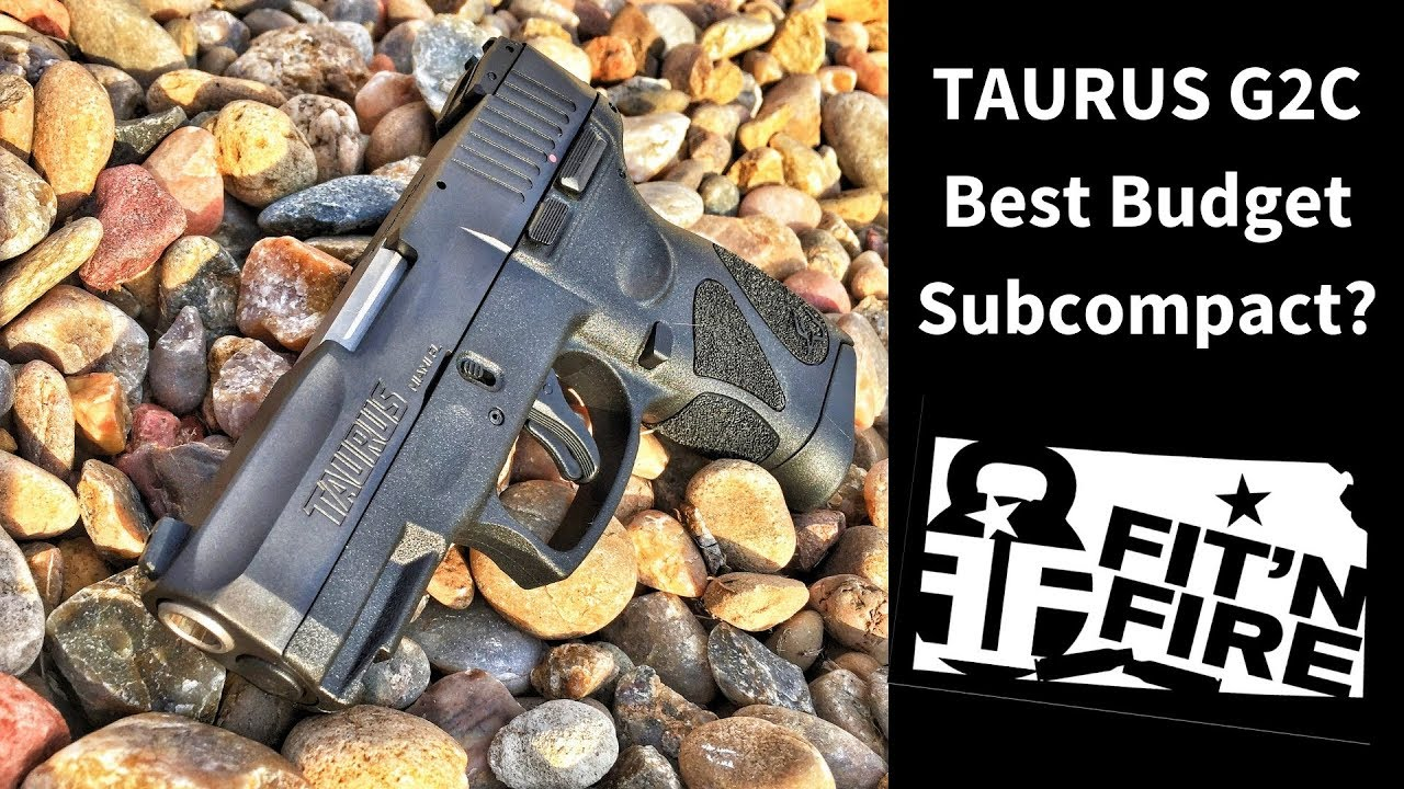 Taurus G2C -- Best Budget Subcompact?