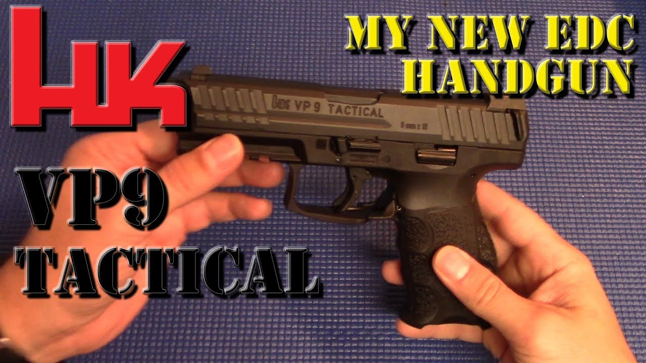 HK VP9 Tactical: My New EDC Handgun