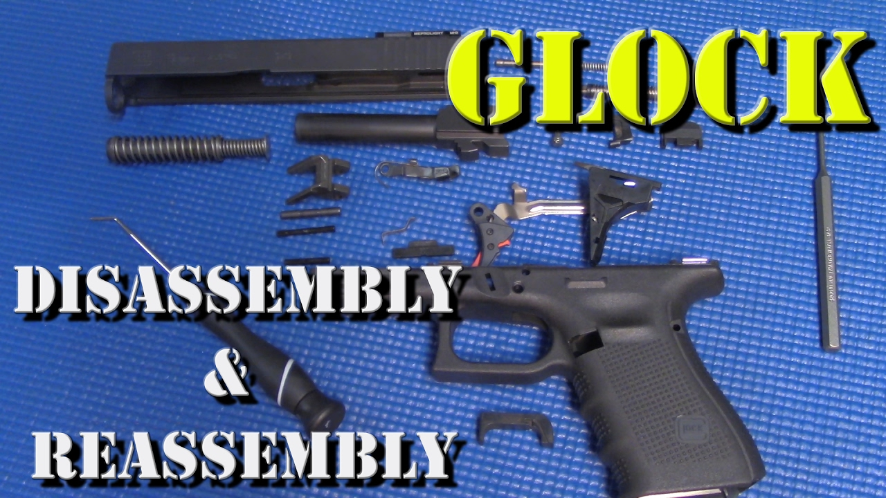 Full Disassembly and Reassembly of a Glock Pistol