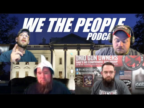 Special Report = WE THE PEOPLE / GUESTS =  KOTABOY32 and OHIO GUN OWNERS