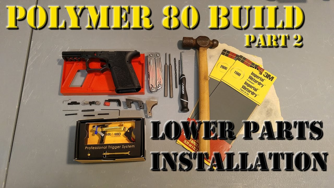 Polymer 80 PF940C Build - Part 2: Lower Parts Install