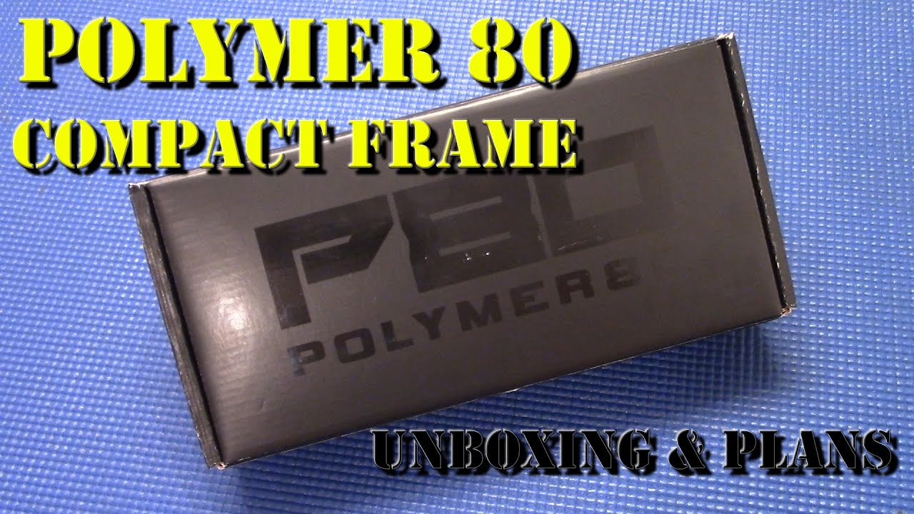 Polymer 80 Compact Frame - Unboxing & Build Plans