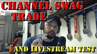 Channel Swag Trade (& Livestream Test)