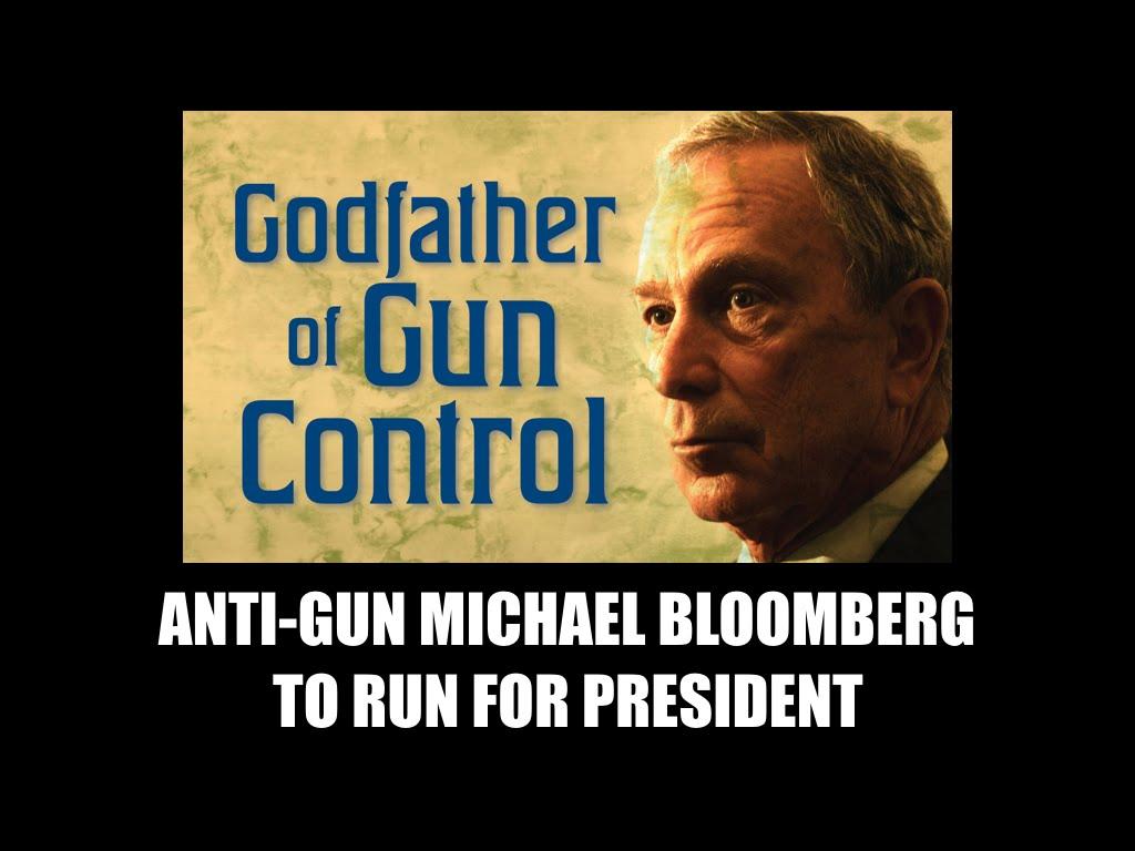 Anti-Gun MICHAEL BLOOMBERG Running For President