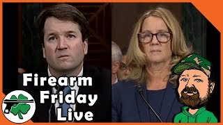 Ford & Kavanaugh Testify, We Discuss - Firearm Friday LIVE