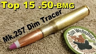 Top 15 (.50-bmg)   Mk.257 Dim Tracer (Night Vision)