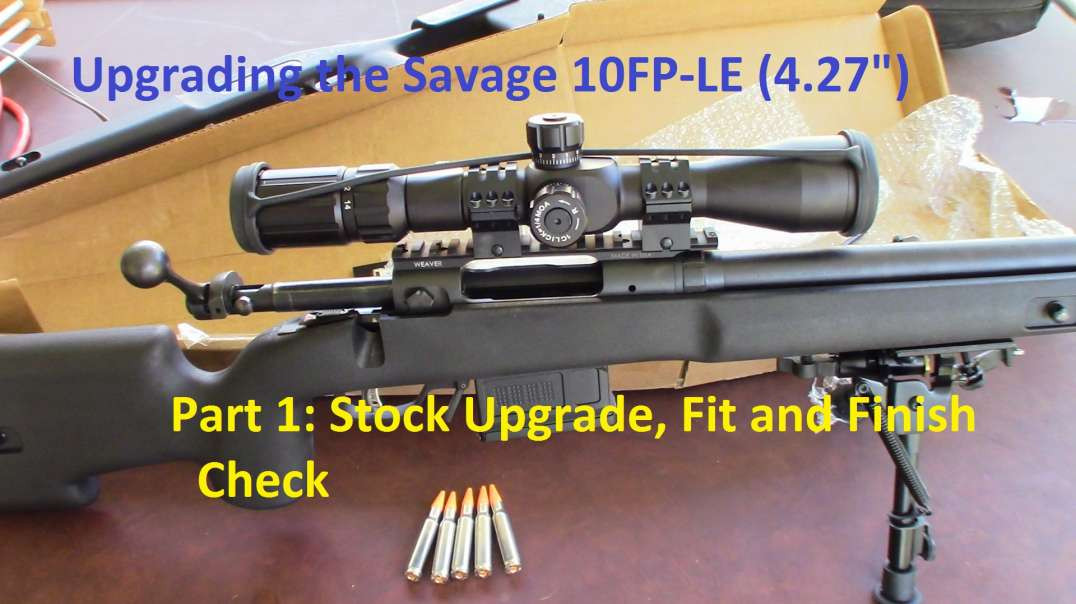 Savage 10FP-LE Upgrade (Pt 1) - New Stock, New Bottom Metal, new AICS mags