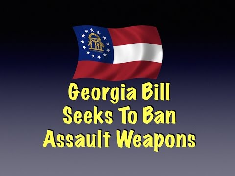 Georgia Bill To Ban Assault Weapons Filed