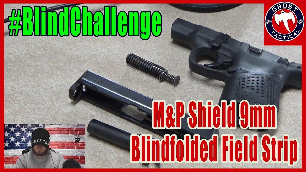 #BlindChallenge:  Field Stripping S&W M&P Shield 9mm Blindfolded