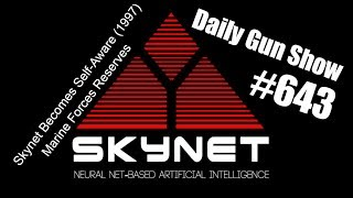 Skynet Becomes Self-Aware (1997) - Marine Forces Reserves -  Daily Gun Show #643