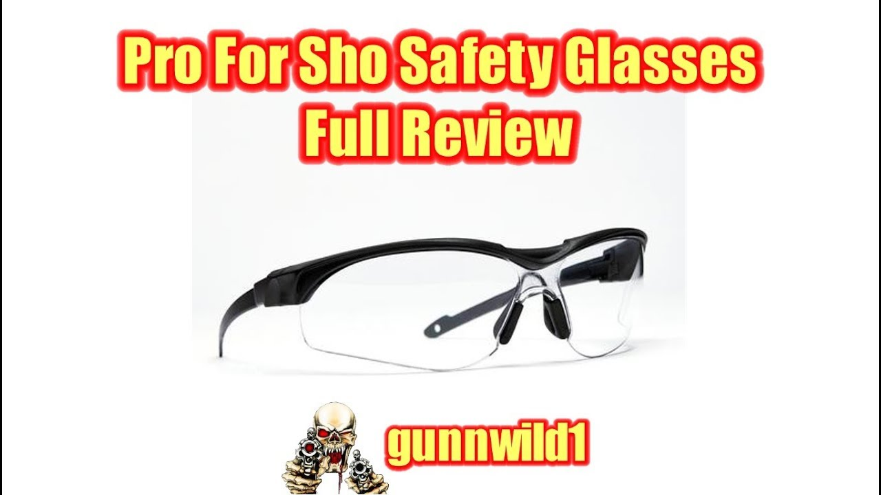 Pro For Sho safety glasses full review