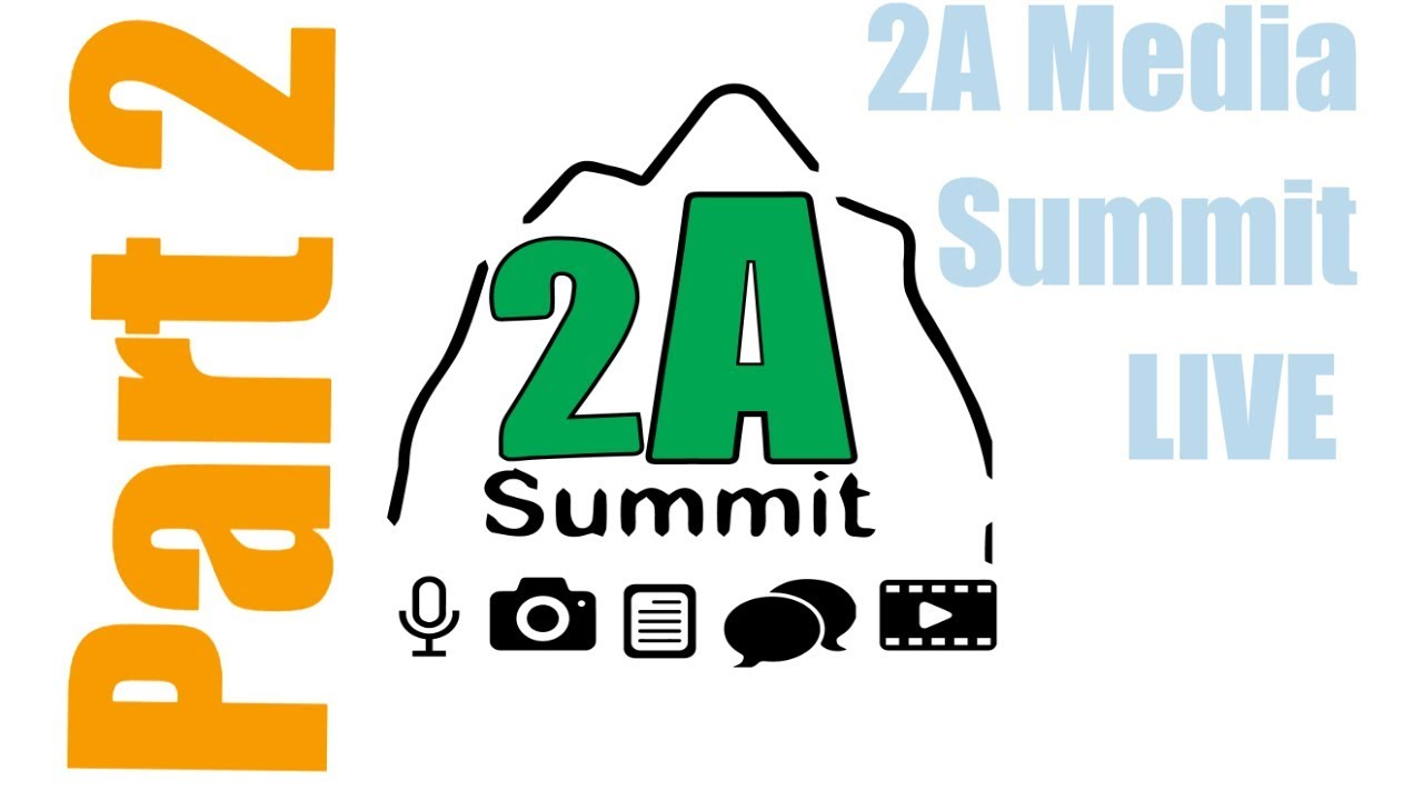 Part 2 of the 2A media Summit