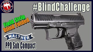 Field Stripping a Gun:  Walther PPQ SC Field Strip Blind Folded: #PatriotInTheDark  #BlindChallenge