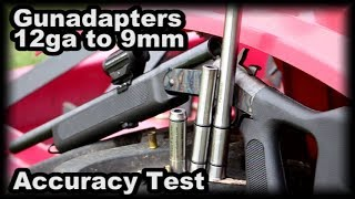 12ga to 9mm Adapters Accuracy test Gunadapters