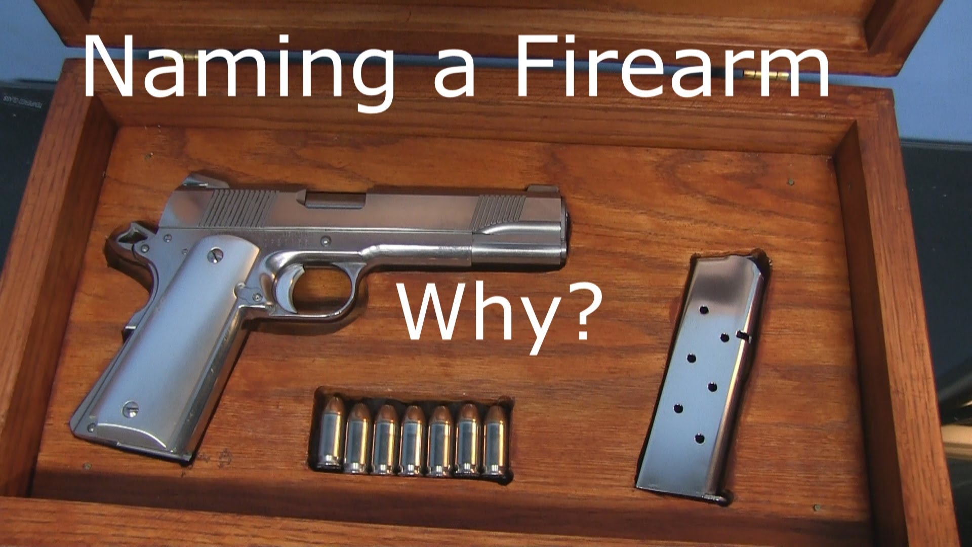 Giving your Firearm a Name?