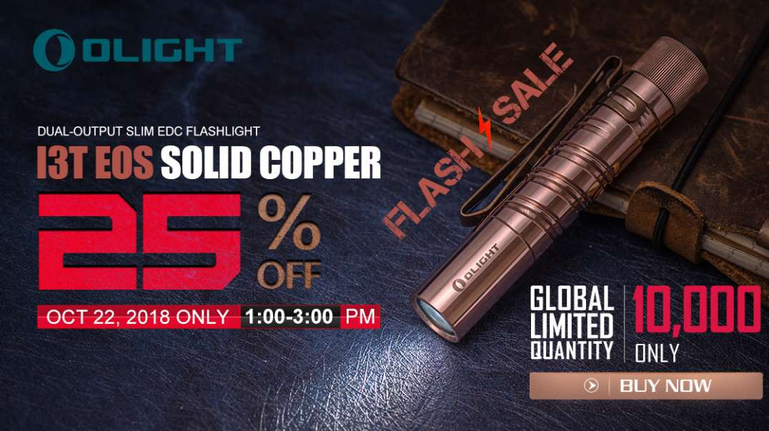 OLIGHT I3T EOS LIMITED EDITION COPPER 25% OFF TODAY ONLY!