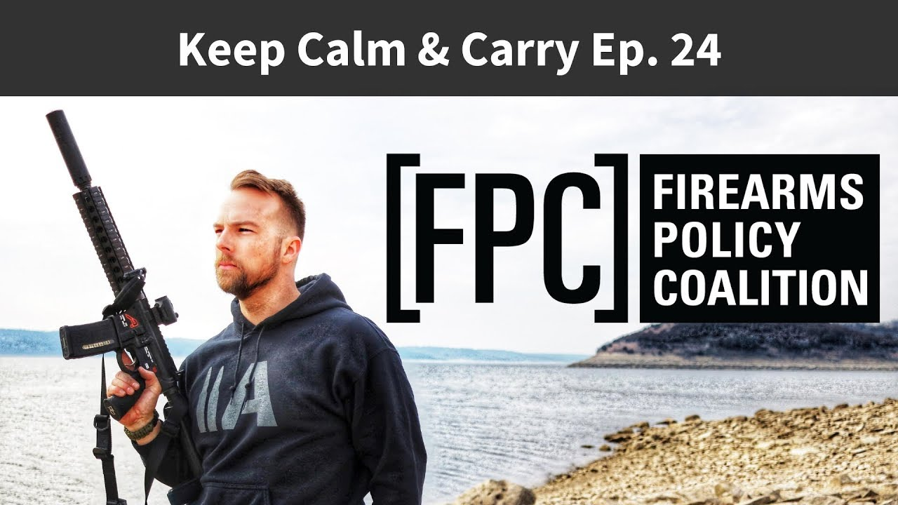 Keep Calm & Carry Ep. 24 w/ Firearms Policy Coalition