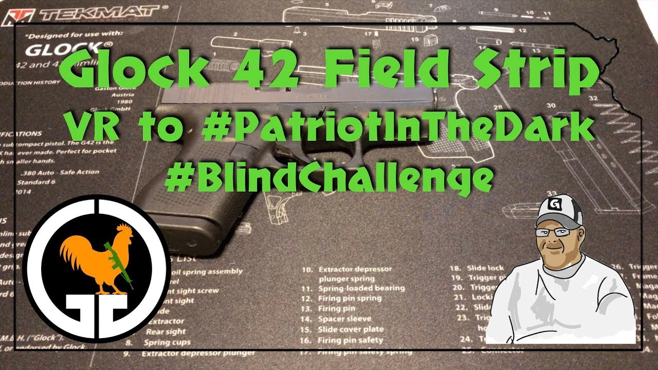 Glock 42 Field Strip - VR to #PatriotInTheDark #BlindChallenge