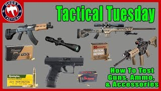How to Properly Test and Evaluate Guns, Ammo, and Accessories:  Tactical Tuesday ep 63