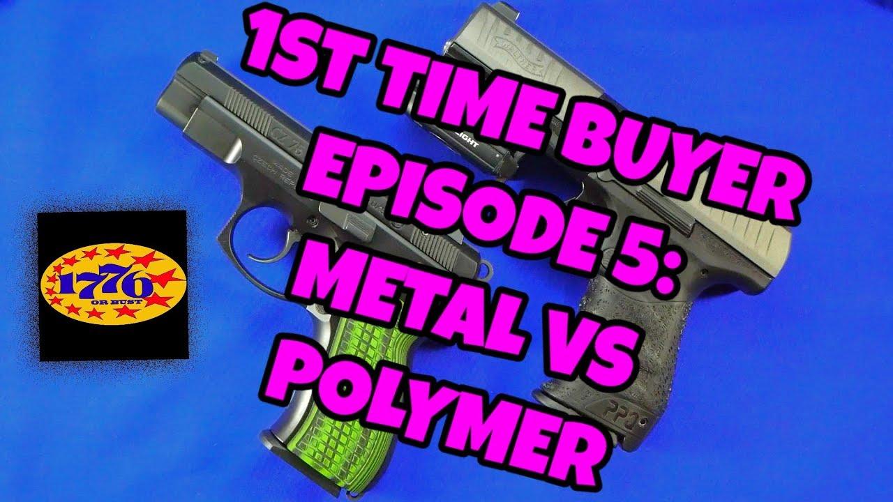 1ST TIME BUYER EPISODE 5: METAL VS POLYMER