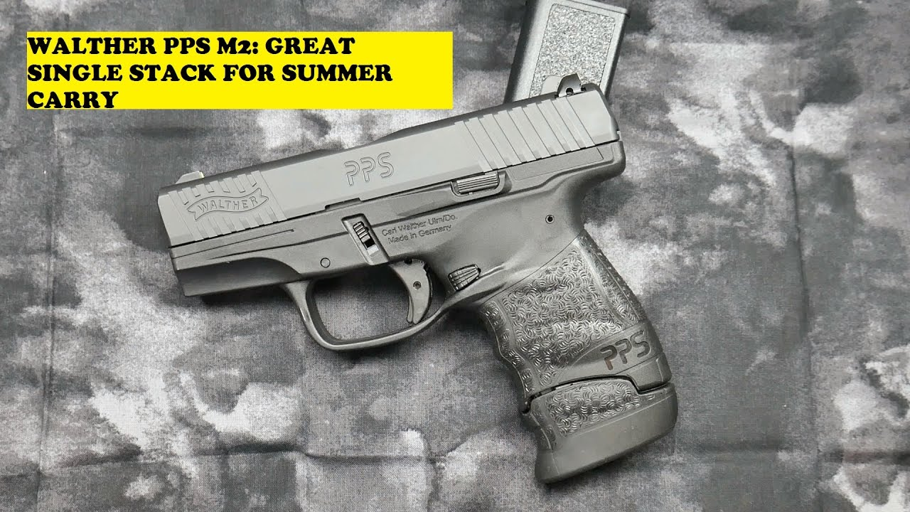 WALTHER PPS M2: GREAT SUMMER CARRY