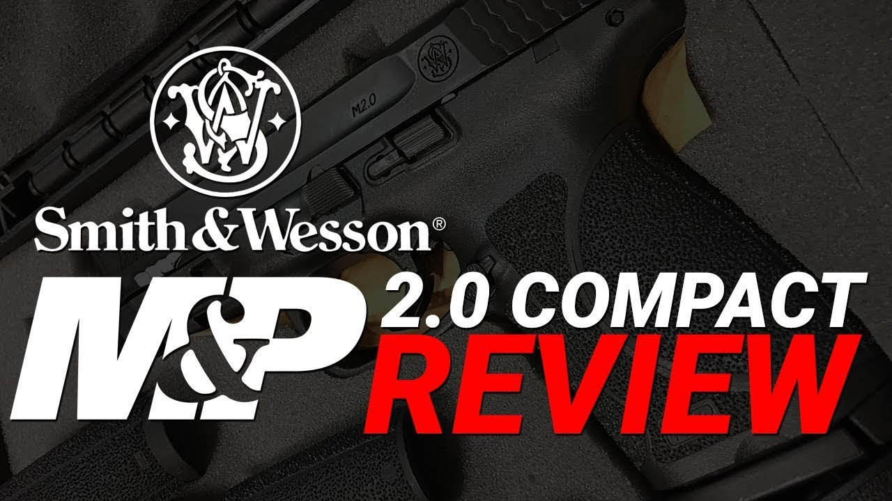 S&W M&P 2.0 Compact Review