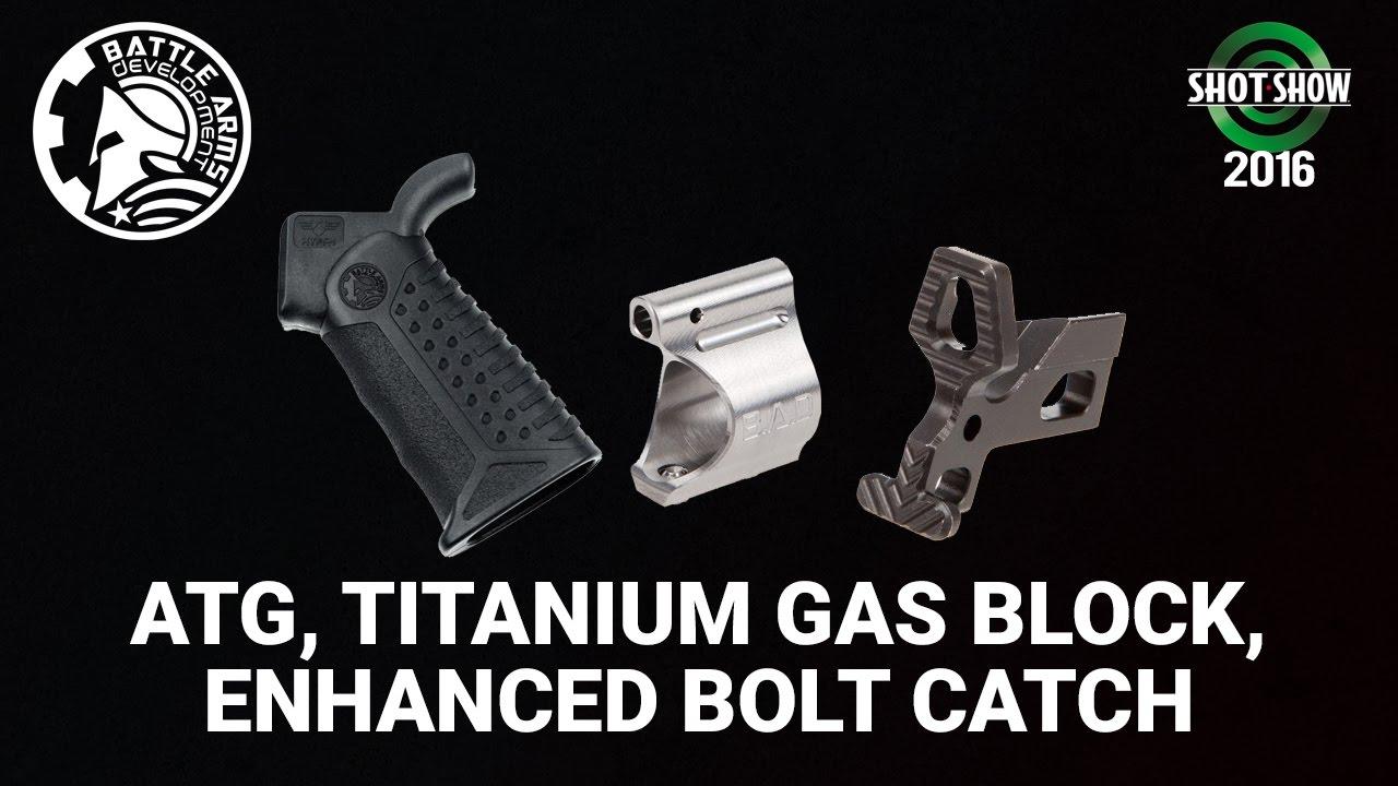 Battle Arms new ATG, Titanium Gas Block, and Enhanced Bolt Catch - SHOT Show 2016