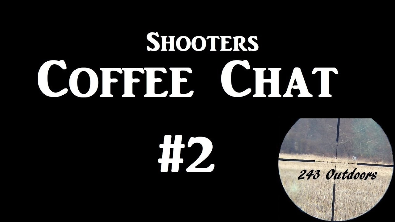 Shooter's Coffee Chat #2