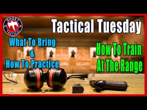 How To Train at the Range:  What to Bring & What to Practice:  Tactical Tuesday ep 66