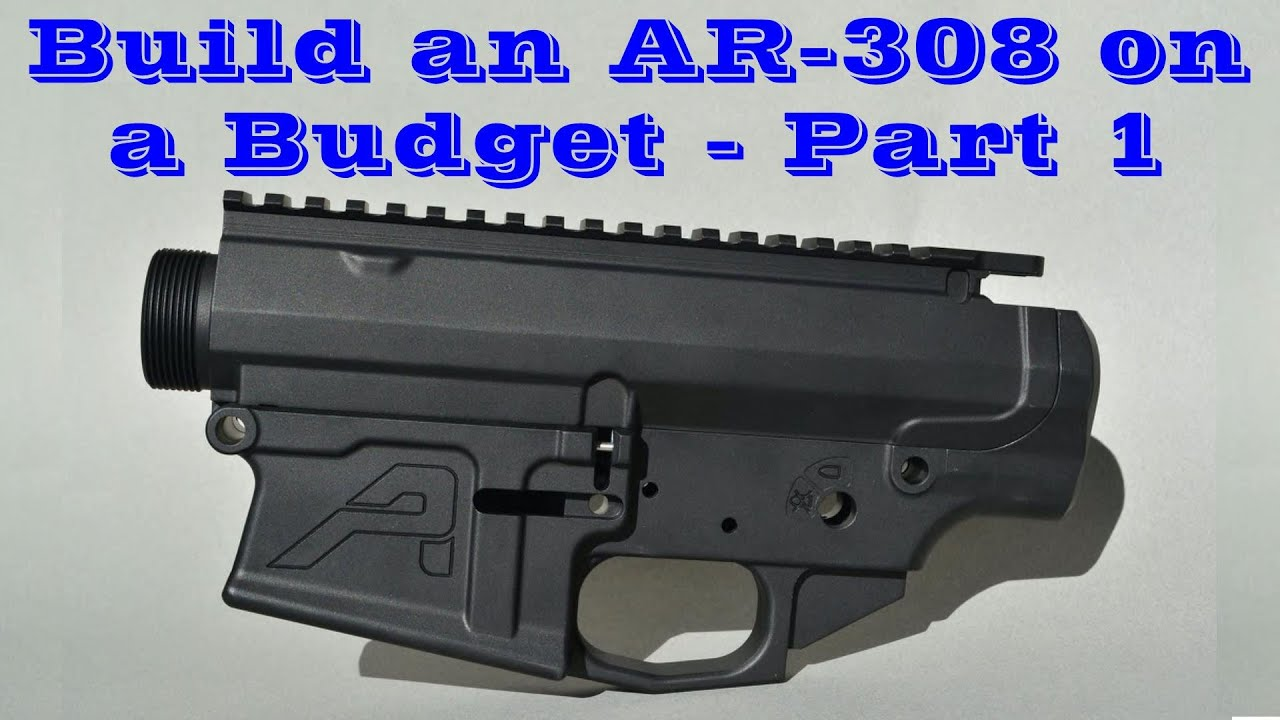 Building an AR-308 on a Budget - Part 1 (Aero Precision Receivers)