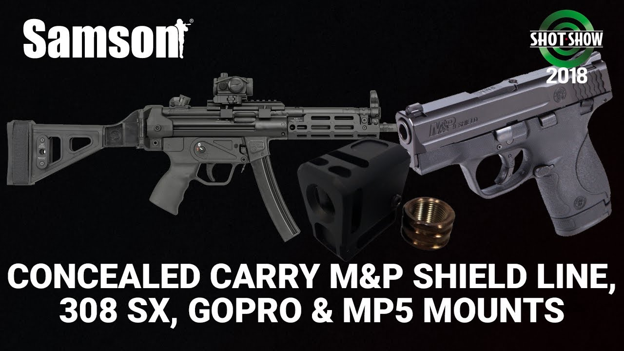 Samson Concealed Carry Line for M&P Shield, 308 SX Series, GoPro & MP5 Mounts - SHOT Show 2018 Day 1