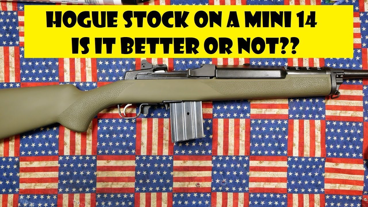 HOGUE OVERMOLD STOCK AND A MINI 14
