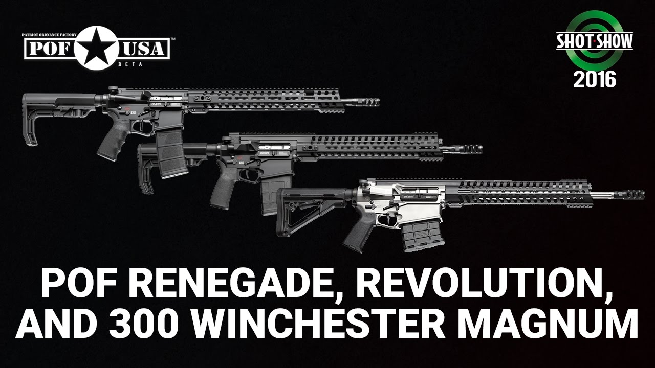 POF Renegade, Revolution, and 300 Winchester Magnum - SHOT Show 2016