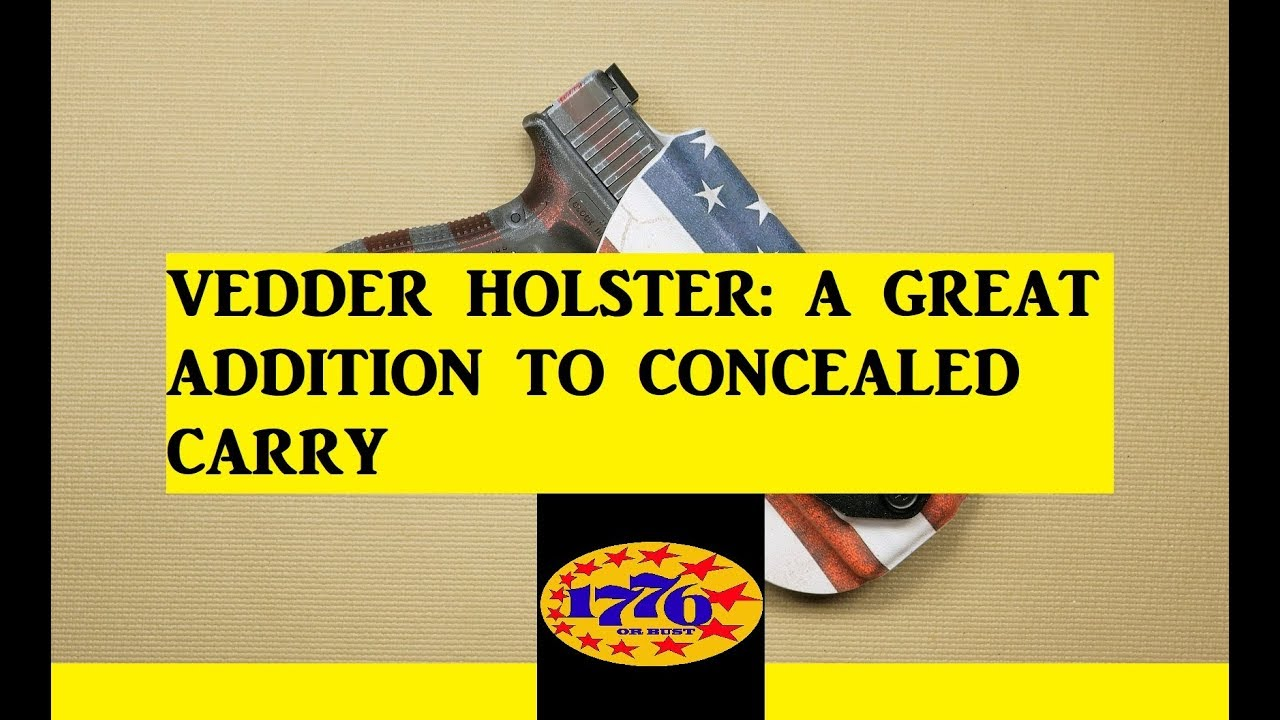 VEDDER HOLSTERS: A GREAT ADDITION TO CONCEALED CARRY