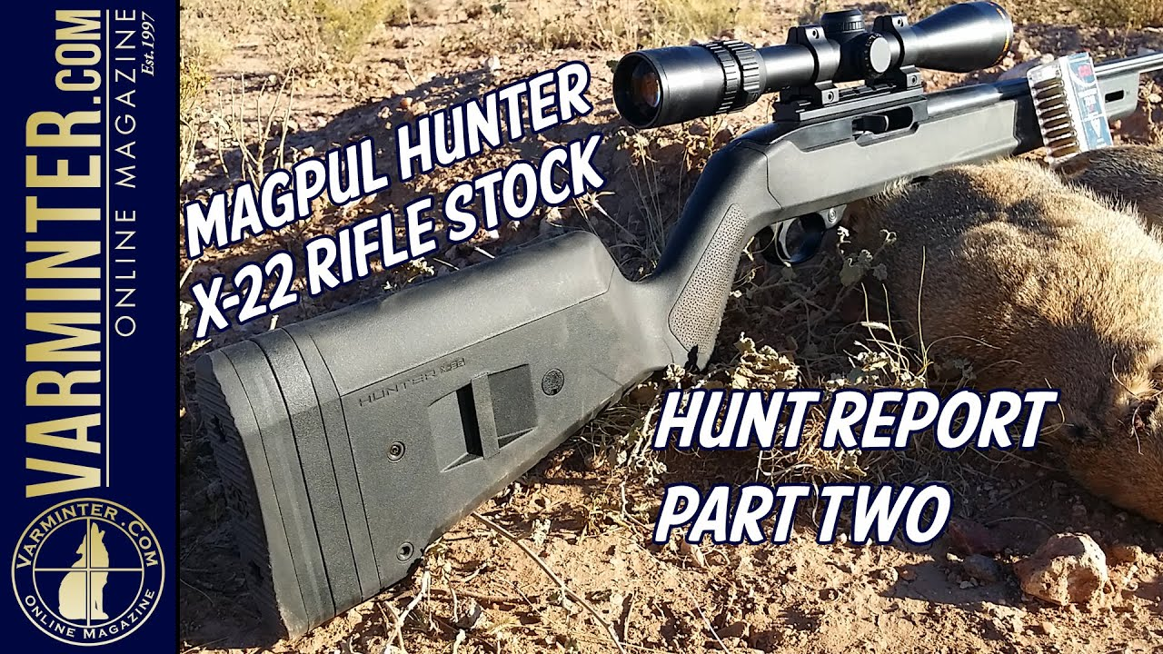 Magpul Hunter X 22 Rifle Stock   Hunt Report Part Two