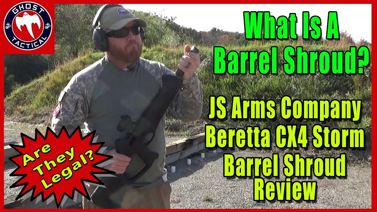 What is a Barrel Shroud?  Is it LEGAL?  JS Arms Barrel Shroud Review for the Beretta CX4 Storm PCC
