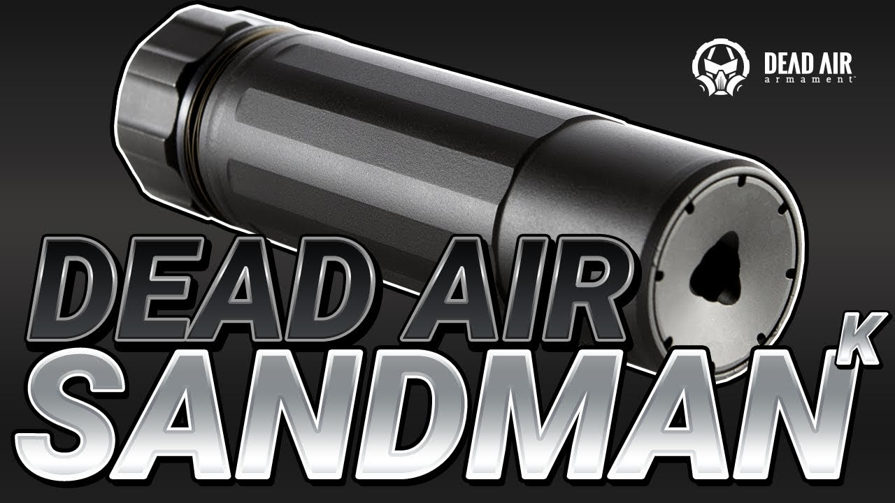 Dead Air Sandman K Review