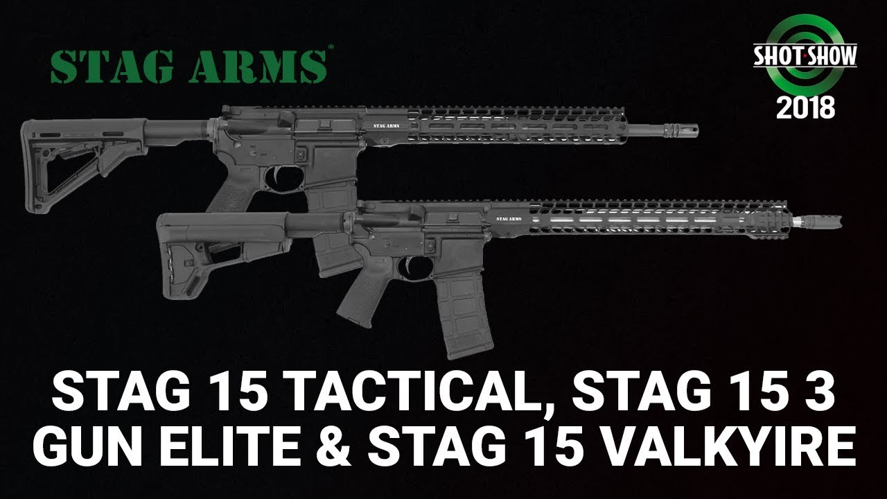Stag Arms Stag 15 Tactical, Stag 15 3Gun Elite, Stag 15 Valkyrie - SHOT Show 2018 Day 1