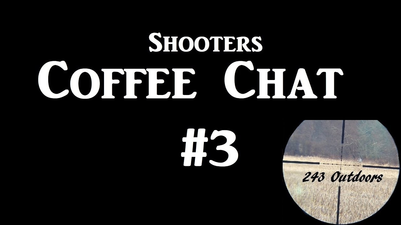 Shooter's Coffee Chat #3
