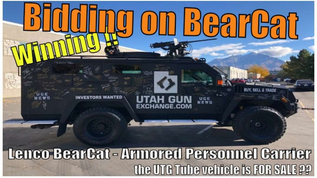Bidding on Lenco BearCat Armored Personnel Carrier the UTG Tube vehicle is FOR SALE ??